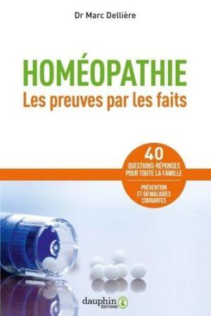 Homéopathie. Les preuves par les faits : 60 maladies courantes, 40 questions-réponses pour toute la famille