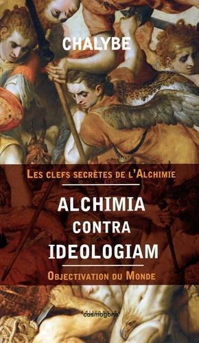 Alchimia contra ideologia. Objectivation du monde