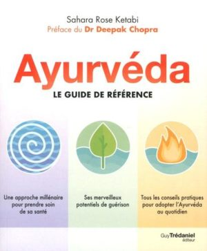 Ayurvéda. Le guide de référence