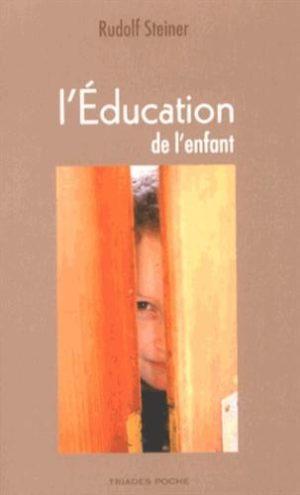 L'éducation de l'enfant - Un choix de conférences et d'écrits