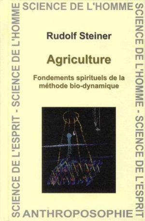 Agriculture - Fondements spirituels de la méthode bio-dynamique
