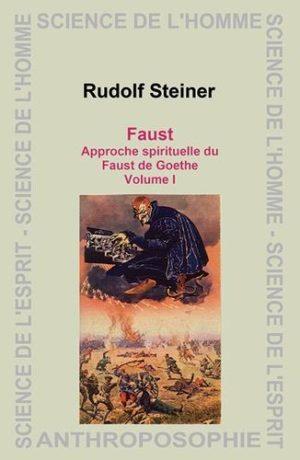 Faust - Approche spirituelle du Faust de Goethe, Volume 1