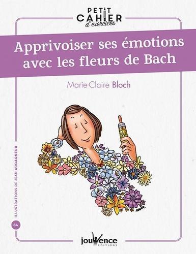 Apprivoiser ses émotions avec les fleurs de Bach