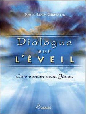 Dialogue sur l'éveil - Communion avec Jésus