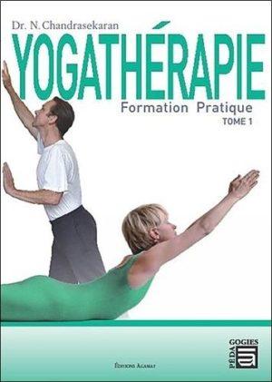 Yogathérapie. Formation pratique Tome 1