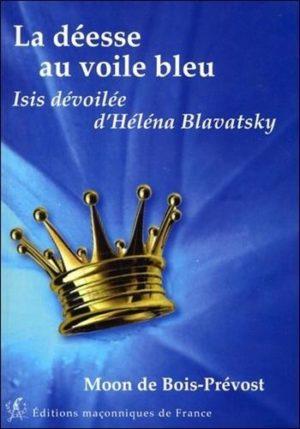 La déesse au voile bleu - Isis dévoilée d'Helena Blavatsky