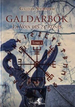 Galdarbok - La voix des 24 runes. Tome 1 -