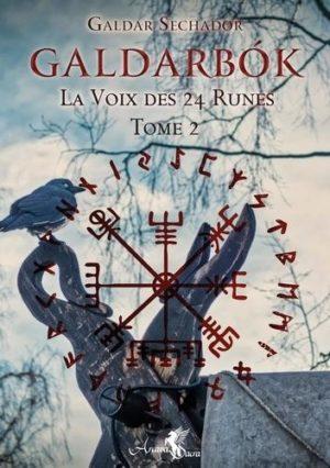 Galdarbok - La voix des 24 runes. Tome 2 -