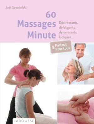 60 massages minute - Déstressants, défatigants, dynamisants, ludiques... - Partout & pour tous