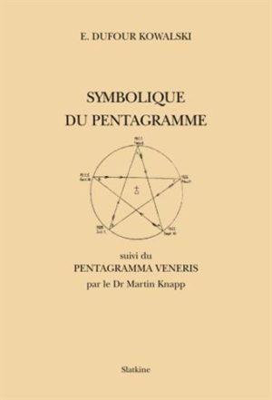 Symbolique du Pentagramme. Suivi du Pentagramma Veneris