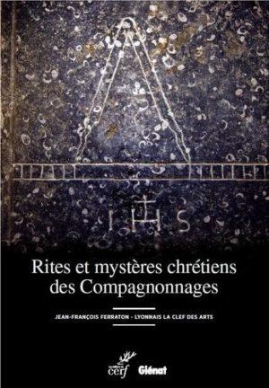 Rites et mystères chrétiens des Compagnonnages