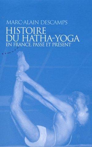 Histoire du Hatha-Yoga en France - Passé et présent