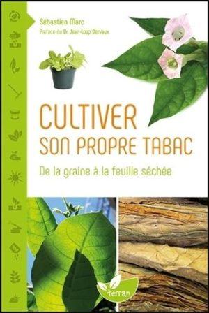 Cultiver son propre tabac - De la graine à la feuille séchée