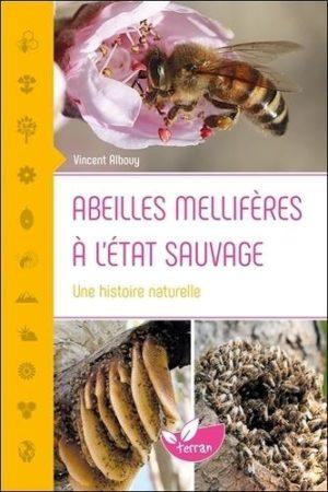 Abeilles mellifères à l'état sauvage - Une histoire naturelle -