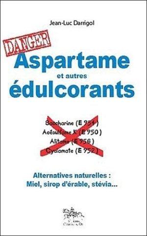 Aspartame et autres edulcorants - Alternatives naturelles : Miel, sirop d'érable, stévia...