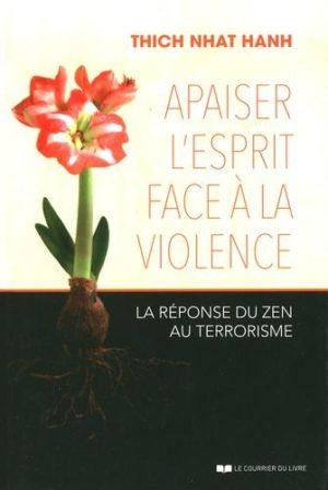 Apaiser l'esprit face à la violence - La réponse du zen au terrorisme - Poche