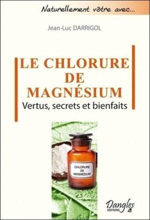 Le chlorure de magnésium - Vertus, secrets et bienfaits