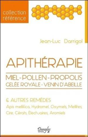 Apithérapie - Miel, pollen, propolis, gelée royale, venin d'abeilles et autres remèdes - Grand Format