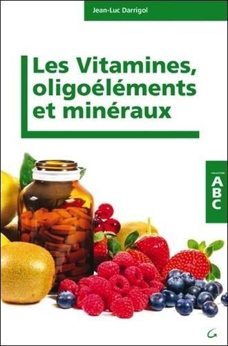 Les vitamines, minéraux et oligoéléments