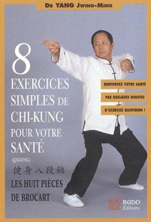 Huit exercices simples de chi-kung pour votre santé - Les Huit Pièces de brocart