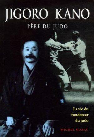 Jigoro Kano - Père du judo La vie du fondateur du judo