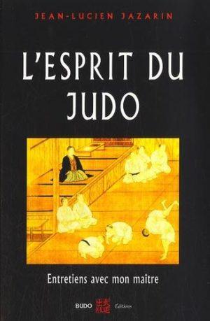 L'esprit du Judo - Entretiens avec mon maître