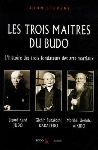 Les trois maîtres du budo - Jigorô Kanô - jûdô, Morei Ueshiba - aokidô, Gichin Funakoshi - karatedô