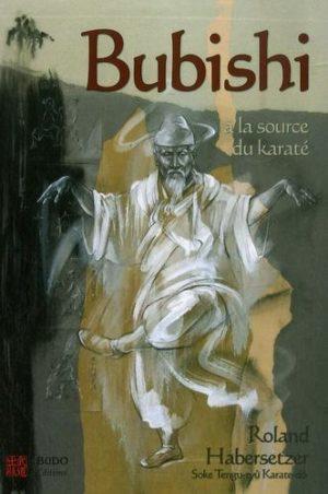 Bubishi - A la source du karaté