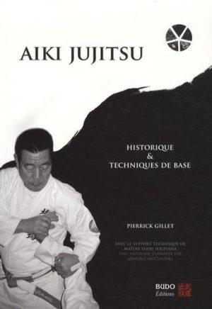 Aïki jujitsu - Historique et techniques de base