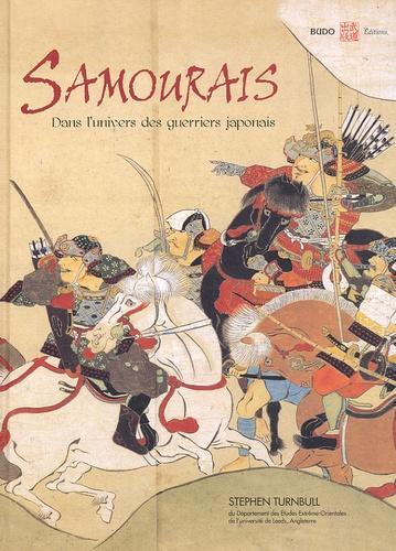 Samouraïs - L'univers du guerrier japonai