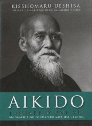 Aikido - L'oeuvre d'une vie
