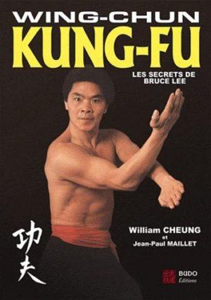 Wing-Chun Kung-Fu - Les secrets de Bruce Lee
