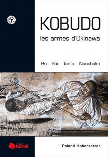 Kobudo, les armes d'Okinawa - Bo, sai, Nunchaku, Tonfa