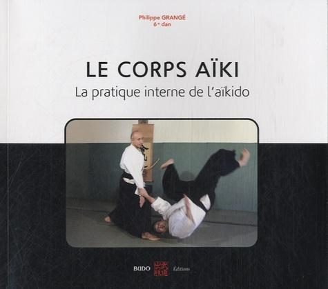 Le corps aïki - La pratique interne de l'aïkido