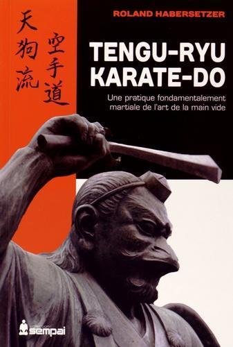 """Tengu-ryu karate-do - Une pratique fondamentalement martiale de l'art de la """"main vide"""""""