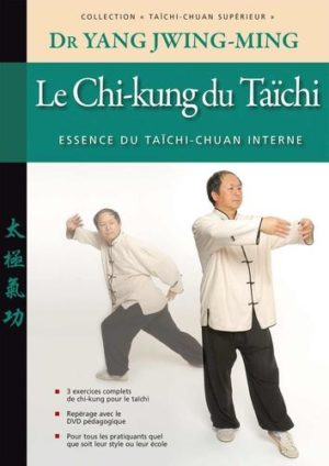 Le chi-kung du Taïchi - Essence du taïchi-chuan interne