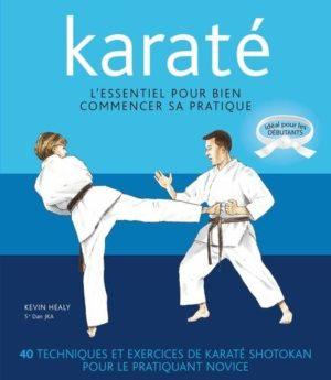 Karaté - L'essentiel pour bien commencer sa pratique