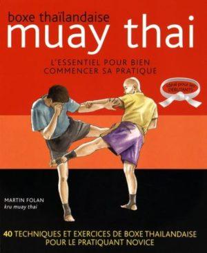 Boxe thaïlandaise, muay thai - L'essentiel pour bien commencer sa pratique