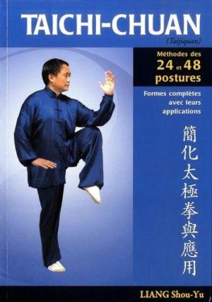Taïchi-chuan - La méthode des 24 et 48 postures avec applications martiales