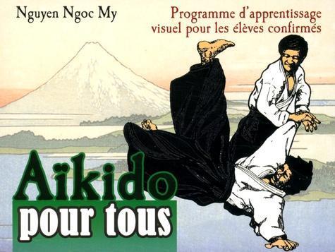 Aikido pour tous - Programme d'apprentissage visuel pour les élèves confirmés, Tome 2