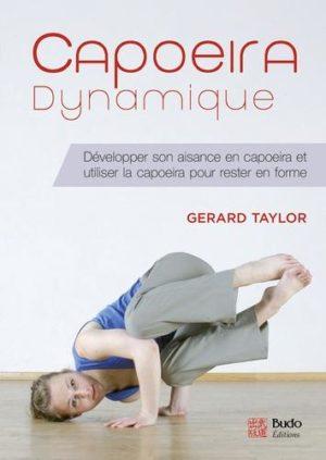 Capoeira dynamique - Améliorer sa condition physique en capoeira et utiliser la capoeira pour rester en forme