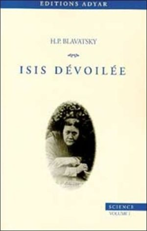 Isis dévoilée Tome 1 - Science