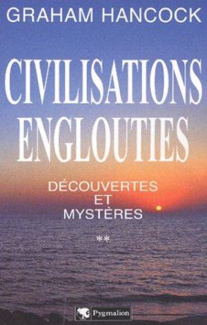 Civilisations englouties : Découvertes et mystères. Tome 2