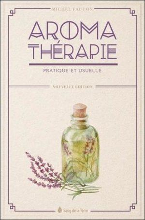 Aromathérapie pratique et usuelle - Grand Format