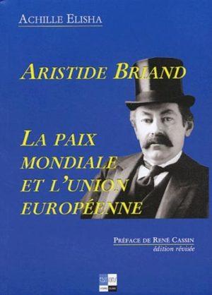 Aristide Briant La paix mondiale et l'union européenne
