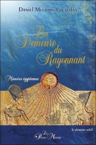 La Demeure du Rayonnant - Mémoires égyptiennes