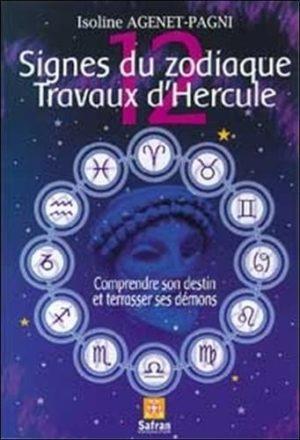 12 Signes du zodiaque, 12 Travaux d'Hercule. Correspondances zodiacales