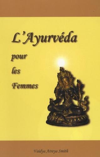 L'Ayurvéda pour les Femmes - Interprétations Moderne de Gynécologie Ayuvédique