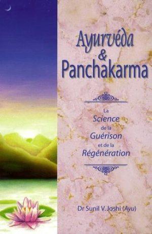 Ayurvéda et Panchakarma - La Science de la guérison et de la régénération
