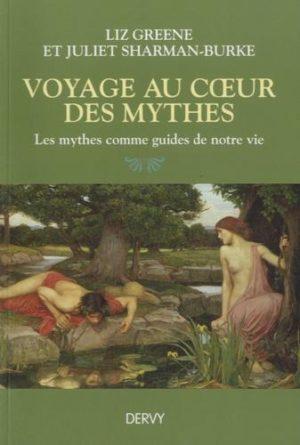 Voyages au coeur des mythes. Les mythes comme guides de notre vie